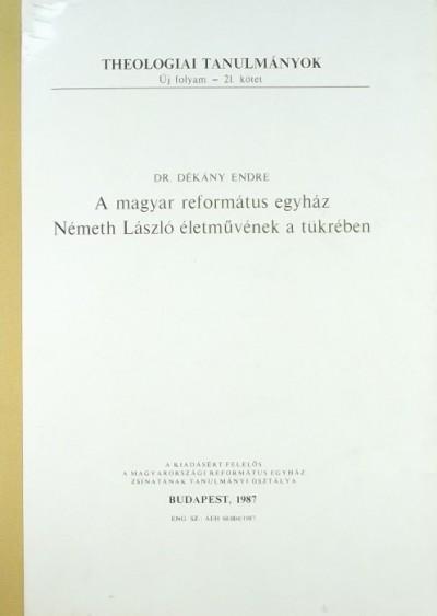 - A magyar református egyház Németh László életművének a tükrében