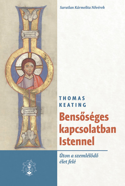 Thomas Keating - Bensőséges kapcsolatban Istennel