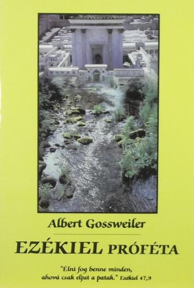 Albert Gossweiler - Ezékiel próféta