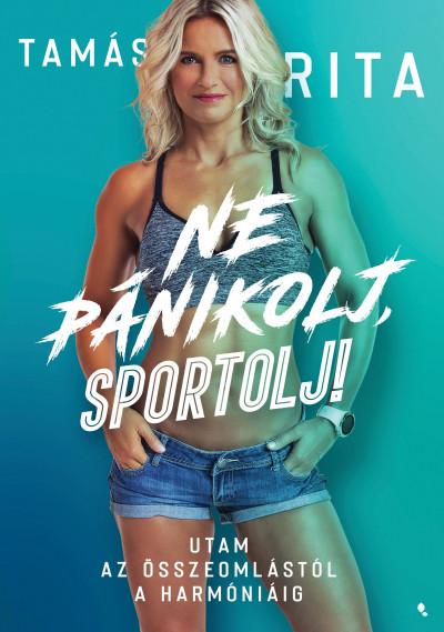 Tamás Rita - Ne pánikolj, sportolj!