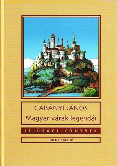 Gabányi János - Magyar várak legendái