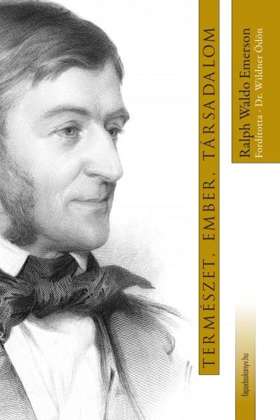 Ralph W. Emerson - Természet, ember, társadalom