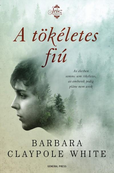Barbara Claypole White - A tökéletes fiú
