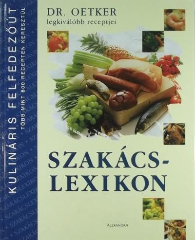 - Szakácslexikon - Dr. Oetker legkiválóbb receptjei