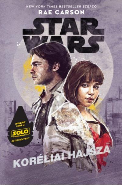 Rae Carson - Star Wars: Koréliai hajsza