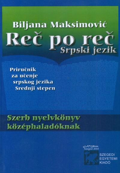 Biljana Maksimovic - Majoros Henrietta  (Szerk.) - Reč po reč Srpski jezik