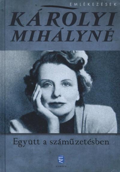 Károlyi Mihályné - Együtt a száműzetésben