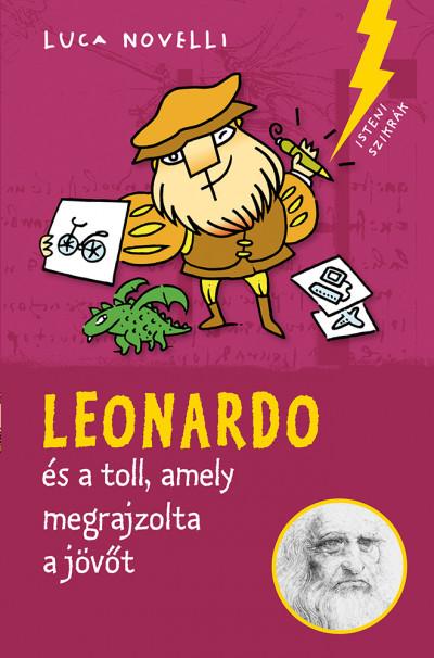 Luca Novelli - Leonardo és a toll, amely megrajzolta a jövőt