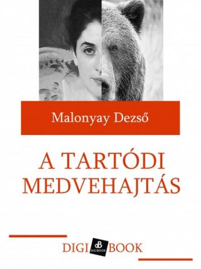 Malonyay Dezső - A tartódi medvehajtás