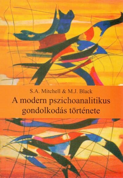 Margaret J. Black - Stephen A. Mitchell - A modern pszichoanalitikus gondolkodás története