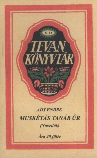 Ady Endre - Muskétás tanár úr (novellák)