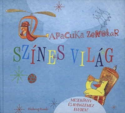 Apacuka Zenekar - Pálfi Krisztina - Színes világ