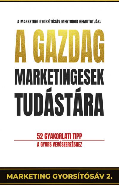 Pongor-Juhász Attila - A gazdag marketingesek tudástára