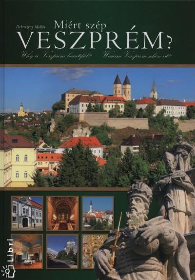 Debreczeny Miklós - Miért szép Veszprém?