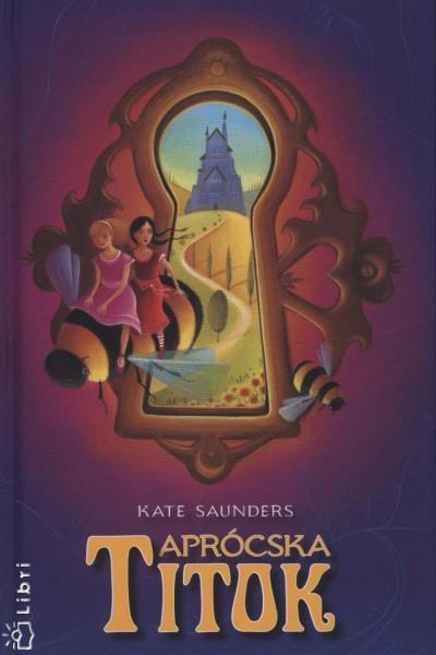Kate Saunders - Aprócska titok