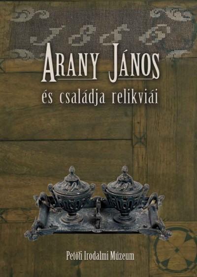 Thuróczy Gergely  (Szerk.) - Arany János és családja relikviái