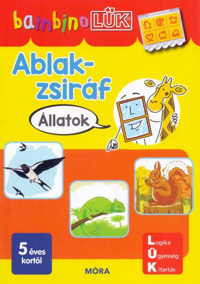 Orosz Éva - Ablak-Zsiráf könyvek - Állatok