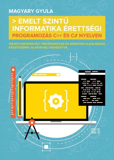 Magyary Gyula - Emelt szintű informatika érettségi