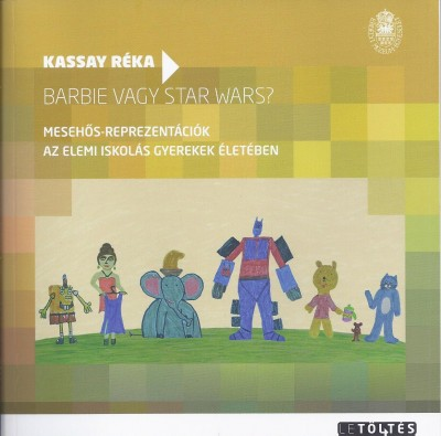 Kassay Réka - Barbie vagy Star Wars?