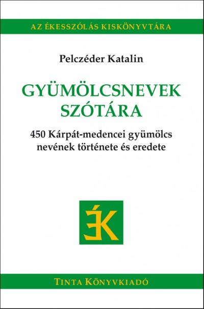 Pelczéder Katalin - Gyümölcsnevek szótára