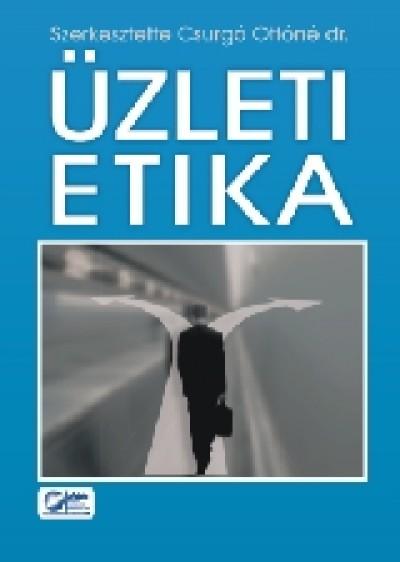 Csurgó Ottóné  (Szerk.) - Üzleti etika