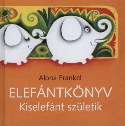 Alona Frankel - Elefántkönyv