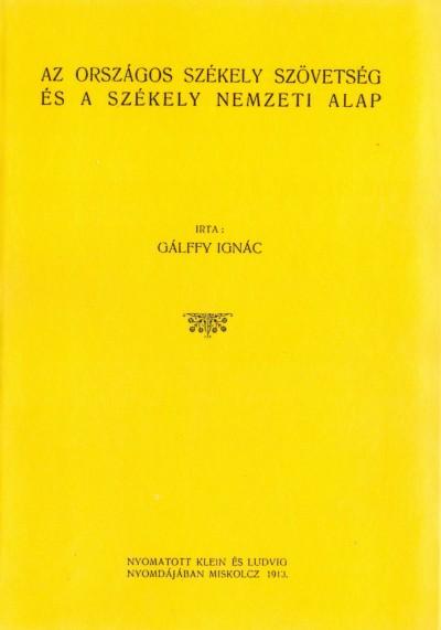 Gálffy Ignác - Az Országos Székely Szövetség és a Székely Nemzeti Alap