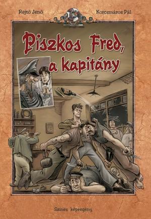 Korcsm�ros P�l - Rejt� Jen� - Piszkos Fred, a kapit�ny - K�preg�ny