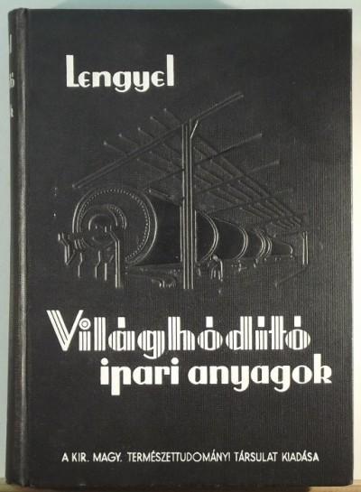 Lengyel Béla - Világhódító ipari anyagok