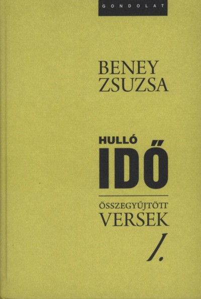 Beney Zsuzsa - Összegyűjtött versek I-III.