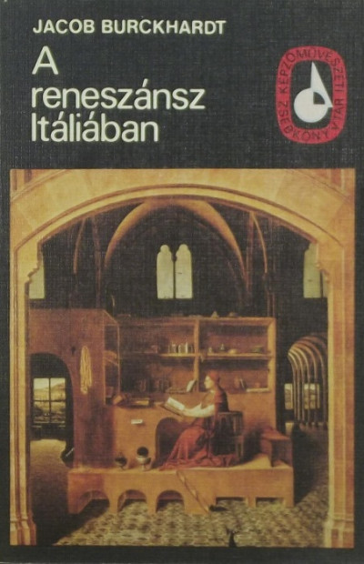 Jacob Burckhardt - A reneszánsz Itáliában