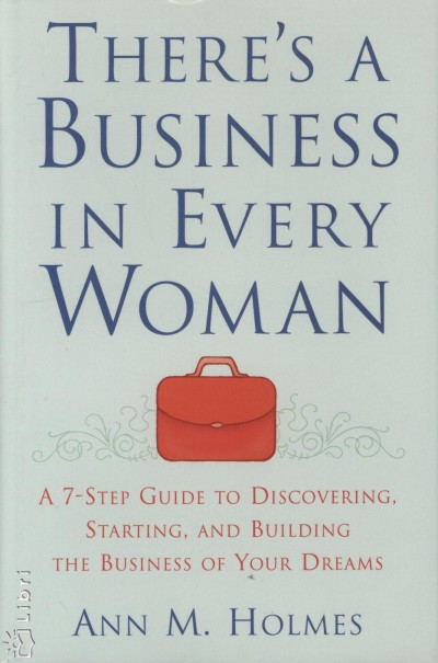 Ann M. Holmes - There's a Business in Every Woman