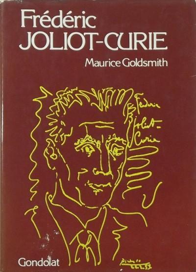 Maurice Goldsmith - Frédéric Joliot-Curie