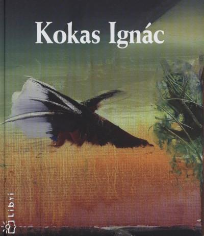 Rózsa Gyula  (Összeáll.) - Kokas Ignác