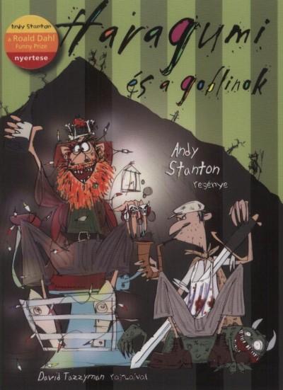 Andy Stanton - Haragumi és a goblinok