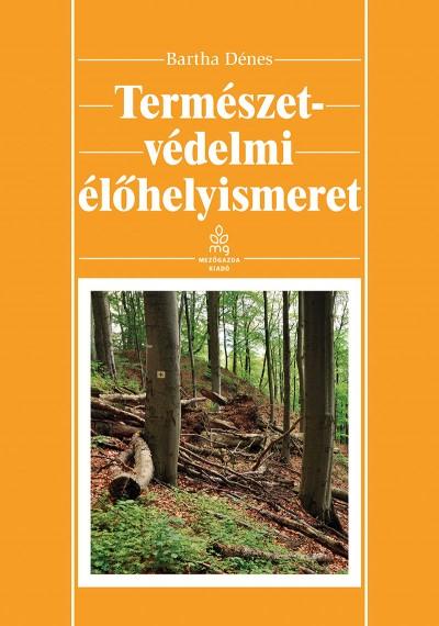 Bartha Dénes - Természetvédelmi élőhelyismeret