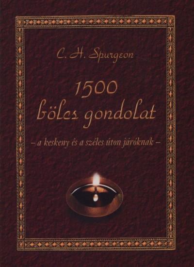 Charles Haddon Spurgeon - 1500 bölcs gondolat a keskeny és a széles úton járóknak
