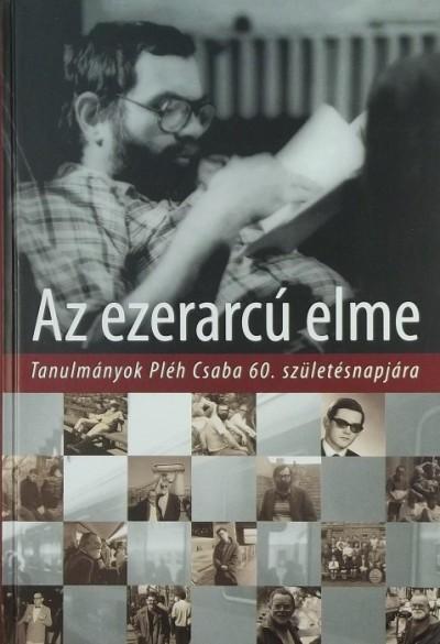 Gervain Judit  (Szerk.) - Kovács Kristóf  (Szerk.) - Lukács Ágnes  (Szerk.) - Racsmány Mihály  (Szerk.) - Az ezerarcú elme