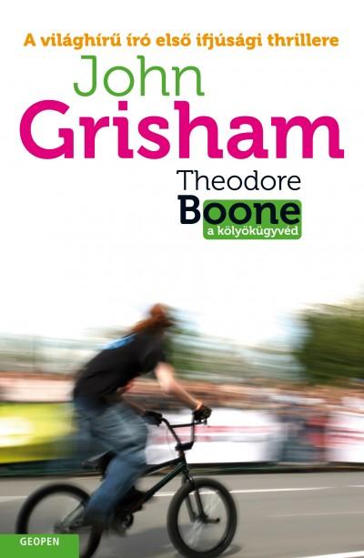 John Grisham - Theodore Boone - A kölyökügyvéd
