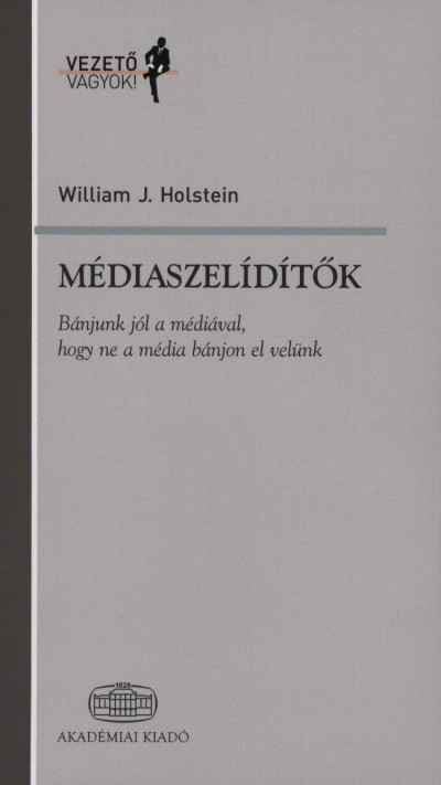 William J. Holstein - Médiaszelídítők