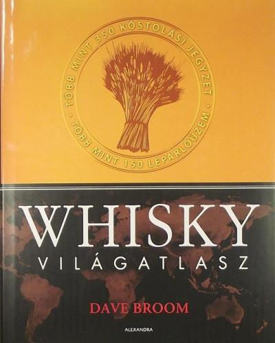 Dave Broom - Whisky világatlasz