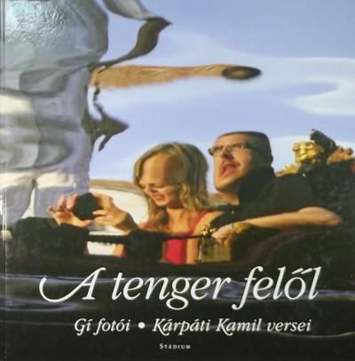 Kárpáti Kamil - A tenger felől