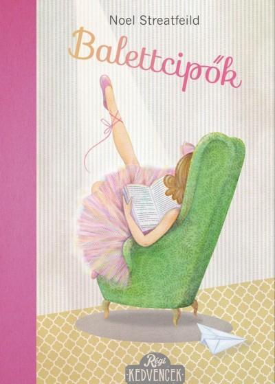 Noel Streatfield - Balettcipők
