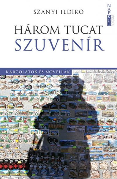 Szanyi Ildikó - Három tucat szuvenír