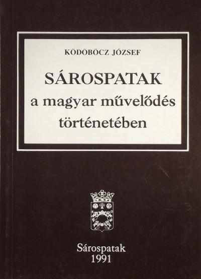 Ködöböcz József - Sárospatak a magyar művelődés történetében