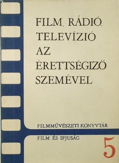 - Film, rádió, televízó az érettségiző szemével