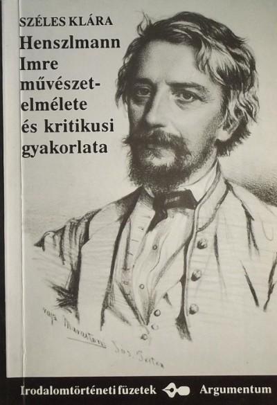 Széles Klára - Henszlmann Imre művészetelmélete és kritikusi gyakorlata