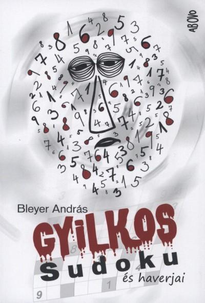 Bleyer András - Gyilkos Sudoku és haverjai