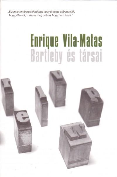 Enrique Vila-Matas - Bartleby és társai