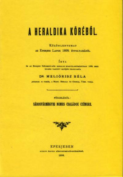 Dr. Meliórisz Béla - A heraldika köréből - Függelékül sárosvármegyei nemes családok czímere